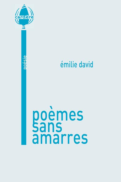Poèmes sans amarres